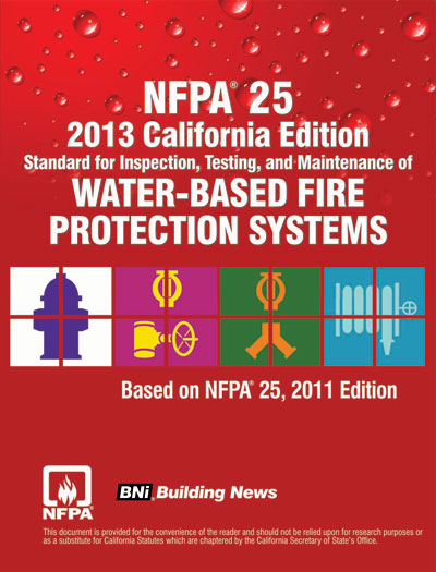 NFPA 25 2013 California Edition - Standard for Water-Based Fire Protection Systems